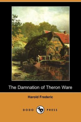 The Damnation of Theron Ware (Dodo Press)