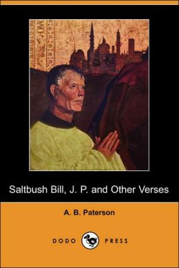 Saltbush Bill, J. P. and Other Verses (Dodo Press)