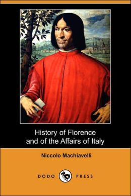 History of Florence and of the Affairs of Italy (Dodo Press)
