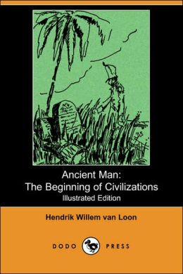 Ancient Man: The Beginning of Civilizations