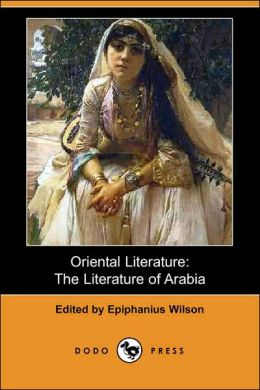 Oriental Literature: The Literature of Arabia