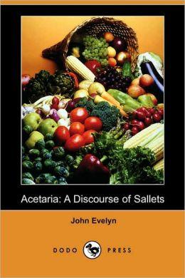 Acetaria: A Discourse of Sallets (Dodo Press)