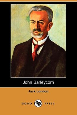 John Barleycorn (Dodo Press)