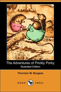 The Adventures of Prickly Porky (Illustrated Edition) (Dodo Press)