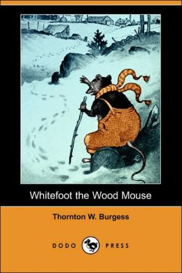 Whitefoot the Wood Mouse (Dodo Press)