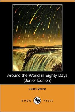 Around the World in Eighty Days (Junior Edition) (Dodo Press)