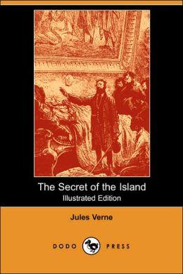 The Secret of the Island (Illustrated Edition) (Dodo Press)