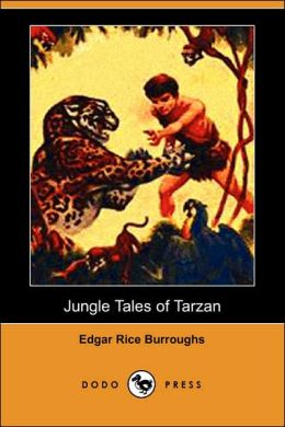 Jungle Tales of Tarzan (Dodo Press)