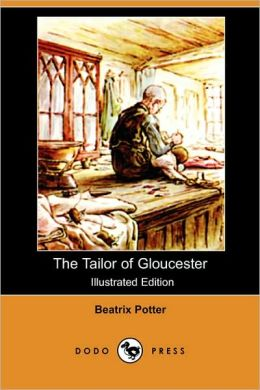 The Tailor Of Gloucester (Illustrated Edition)