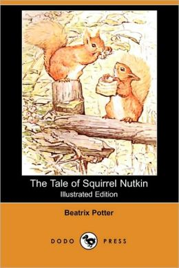 The Tale Of Squirrel Nutkin (Illustrated Edition)