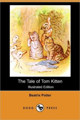 The Tale Of Tom Kitten (Illustrated Edition)