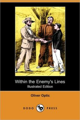 Within The Enemy's Lines (Illustrated Edition)