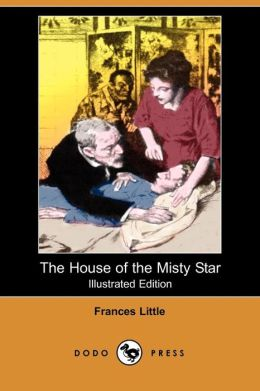 The House Of The Misty Star (Illustrated Edition)