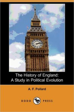The History of England: A Study in Political Evolution