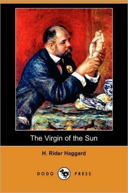 The Virgin of the Sun (Dodo Press)