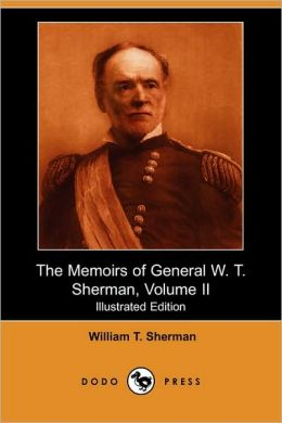 The Memoirs Of General W. T. Sherman, Volume Ii (Illustrated Edition)