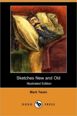 Sketches New And Old (Illustrated Edition)