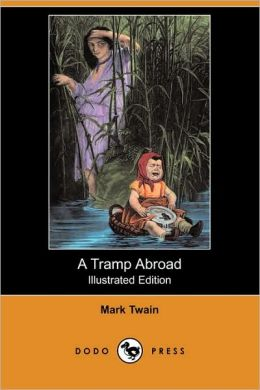 A Tramp Abroad (Illustrated Edition)