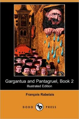 Gargantua And Pantagruel, Book 2 (Illustrated Edition)