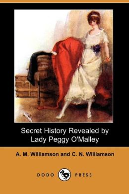 Secret History Revealed By Lady Peggy O'Malley