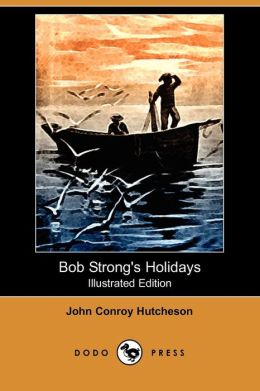 Bob Strong's Holidays (Illustrated Edition)