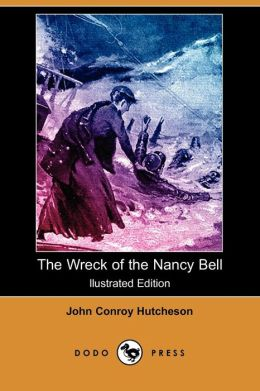 The Wreck Of The Nancy Bell (Illustrated Edition)