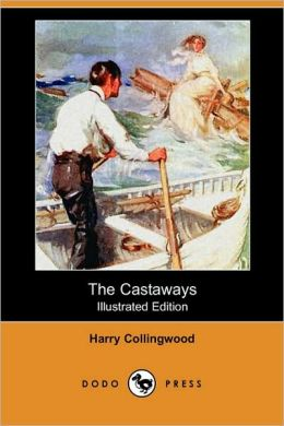 The Castaways (Illustrated Edition)