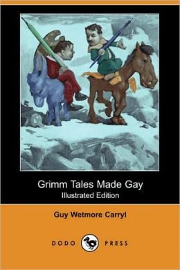Grimm Tales Made Gay (Illustrated Edition)