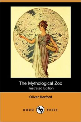 The Mythological Zoo (Illustrated Edition)