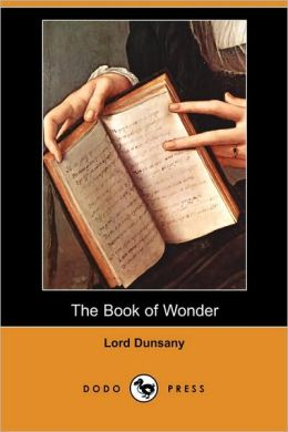 The Book Of Wonder (Dodo Press)