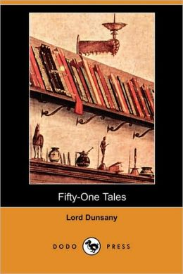 Fifty-One Tales (Dodo Press)