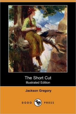 The Short Cut (Illustrated Edition)