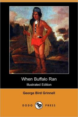 When Buffalo Ran (Illustrated Edition)