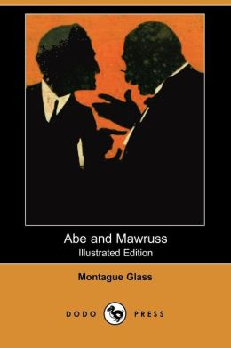 Abe And Mawruss (Illustrated Edition) (Dodo Press)
