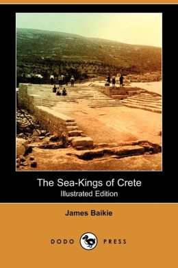 The Sea-Kings Of Crete (Illustrated Edition)