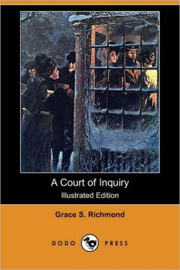 A Court Of Inquiry (Illustrated Edition)