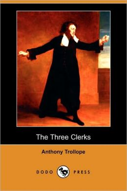 The Three Clerks (Dodo Press)