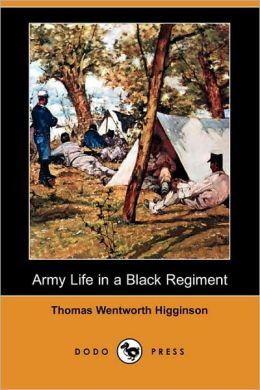 Army Life In A Black Regiment (Dodo Press)