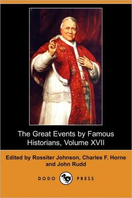 The Great Events By Famous Historians, Volume Xvii