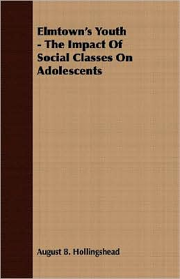 Elmtown's Youth - The Impact Of Social Classes On Adolescents
