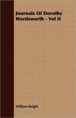 Journals Of Dorothy Wordsworth - Vol II