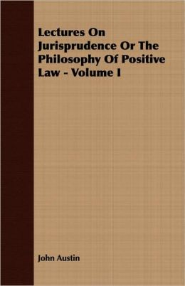 Lectures On Jurisprudence Or The Philosophy Of Positive Law - Volume I
