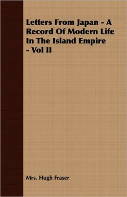 Letters From Japan - A Record Of Modern Life In The Island Empire - Vol Ii