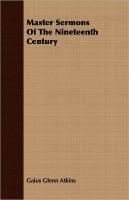 Master Sermons Of The Nineteenth Century