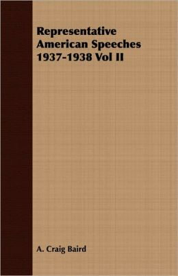 Representative American Speeches 1937-1938 Vol Ii