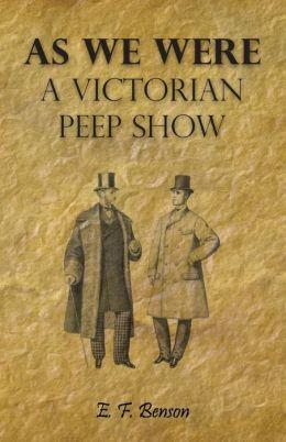 As We Were - a Victorian Peep Show