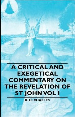 A Critical And Exegetical Commentary On The Revelation Of St John Vol I