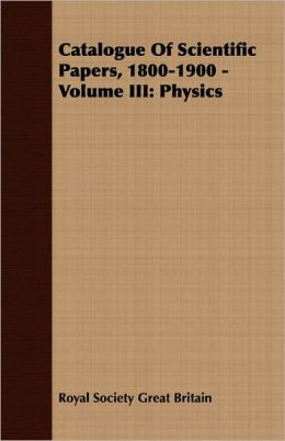 Catalogue Of Scientific Papers, 1800-1900 - Volume Iii
