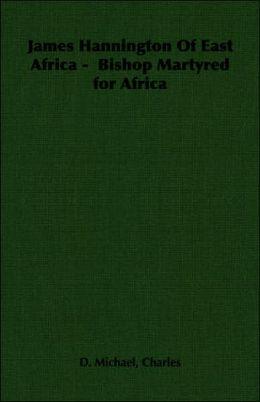 James Hannington of East Africa - Bisho