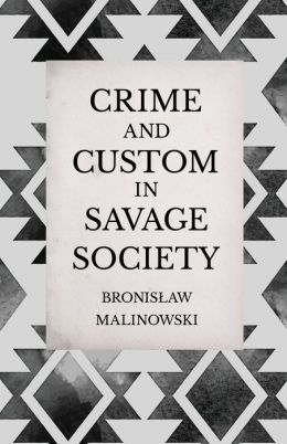 Crime and Custom in Savage Society - an